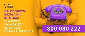800 080 222 – całodobowa bezpłatna infolinia dla dzieci, młodzieży, rodziców i pedagogów